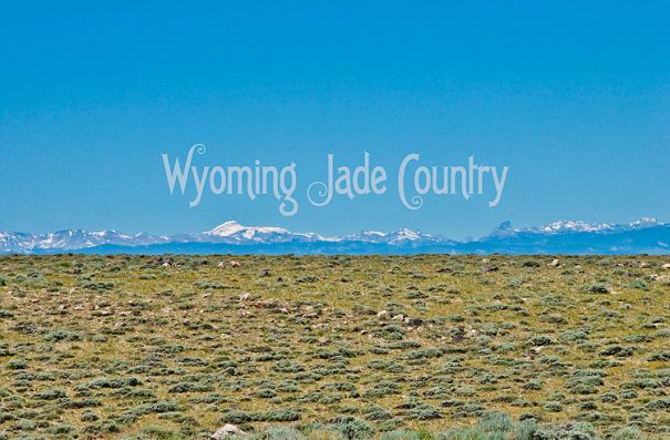 Wyoming Jade Country - Wind River Mountains in the distance
